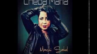 cheba maria 2014 mashi sahel 3lia version compléte