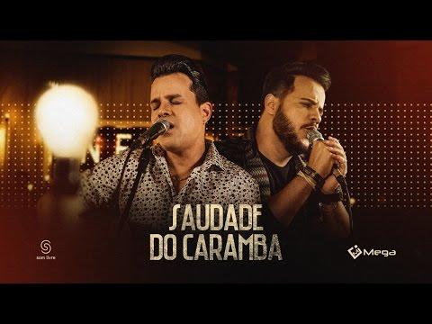 João Neto e Frederico - Saudade do Caramba (Vídeo Oficial)