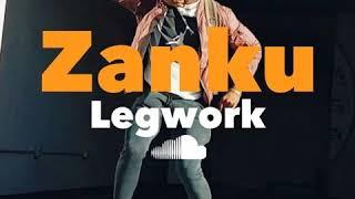Gambar cover BEST OF ZANKU LEG WORK .MIXTAPE 2019 FT DEEJAY JUNIOR-TIMAYA-TEKNO - 2BABA- DJ MIC-DAVIDO-BURNA BOY