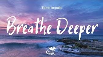 Tame Impala - Breathe Deeper (Lyrics)