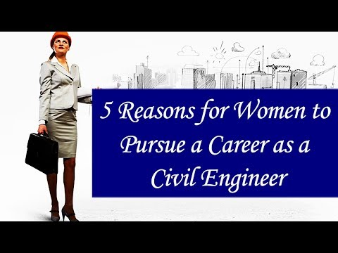 5 Reasons for Women to Pursue a Career as a Civil Engineer