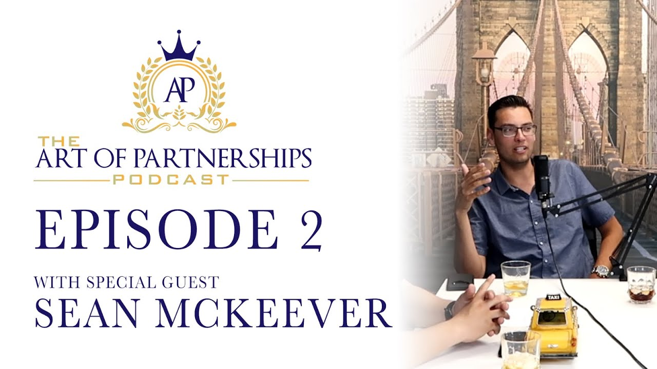 Download The Art of Partnerships Episode 2 - Sean Mckeever