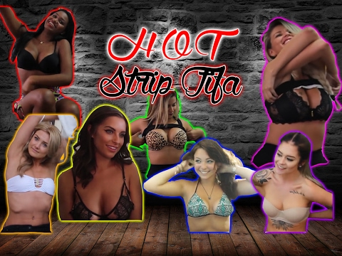 STRIP FIFA - HOTTEST GIRLS, Best Channels.
