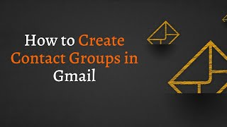 How to Create Contact Groups in Gmail 2020