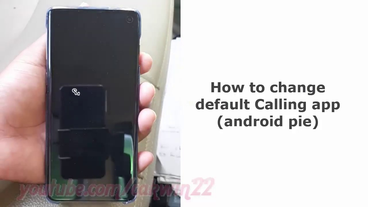 Samsung Galaxy S10 : How to change default Calling app (android pie)