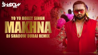 Makhna Remix | Yo Yo Honey Singh | Neha Kakkar | DJ Shadow Dubai