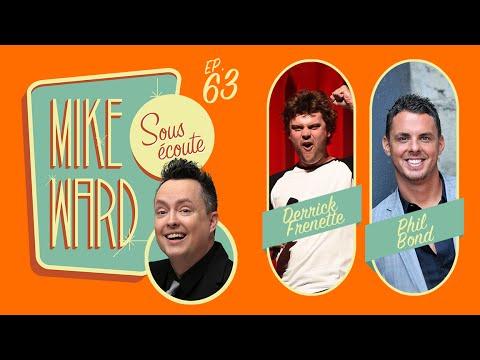 MIKE WARD SOUS ÉCOUTE #63 (Philippe Bond et Derrick Frenette)