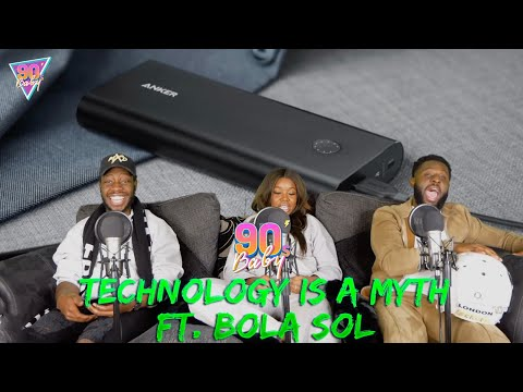 The 90s Room | Technology Is A Myth Ft. Bola Sol