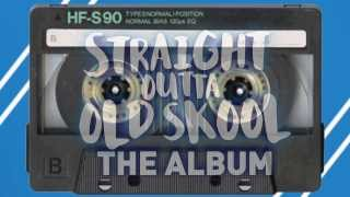 Straight Outta Old Skool - The Mixtape