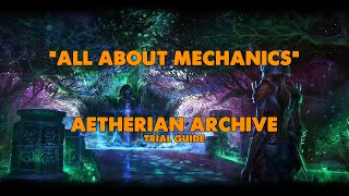 ESO - All About Mechanics - Aetherian Archive Trial Guide (Vet HM)