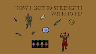 How I got 99 Strength with 10 HP - OSRS