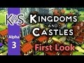 Kingdoms & Castles (Alpha 1) Ep 3: The Great Sea Wall - First Look - Let's Play, Gameplay