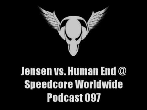 Jensen vs. Human End @ Speedcore Worldwide Podcast 097