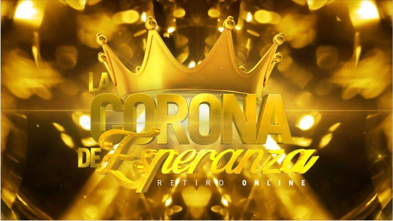 Retiro Online | La Corona de Esperanza - Último Capítulo (Sábado PM)