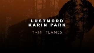 Lustmord & Karin Park - Twin Flames (Official Audio)