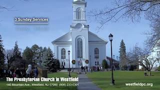 The Presbyterian Church in Westfield (PCW) Welcomes You
