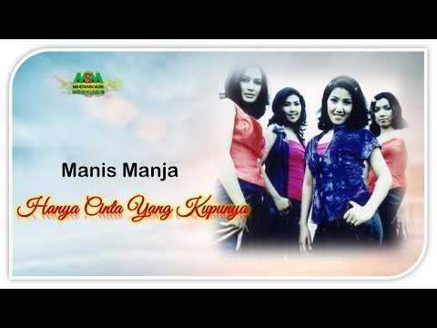 Manis Manja - Hanya Cinta Yang Kupunya [OFFICIAL]