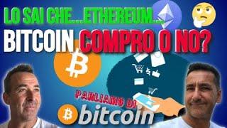 E' Ancora il Momento di Comprare Bitcoin? Ethereum News! - Parliamo di Bitcoin - 2a Analisi Week 2