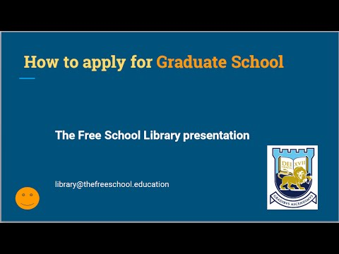 The Free School. Applying for Graduate School MBA PhD
