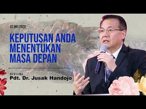 Ibadah Minggu, 03 Mei 2020 | Pdt. Dr. Jusak Handojo - Keputusan Anda Menentukan Masa Depan