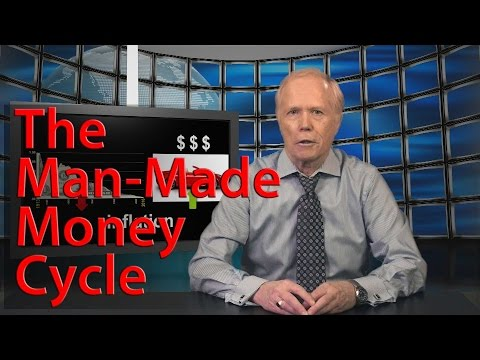 The Man-Made Money Cycle