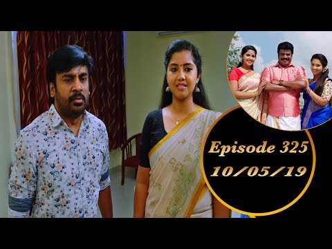 Kalyana Veedu | Tamil Serial | Episode 325 | 10/05/19 |Sun Tv |Thiru Tv