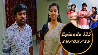 Kalyana Veedu | Tamil Serial | Episode 325 | 10/05/19 |Sun Tv |Thiru Tv