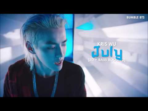 [3D+BASS BOOSTED] KRIS WU - JULY   bumble.bts