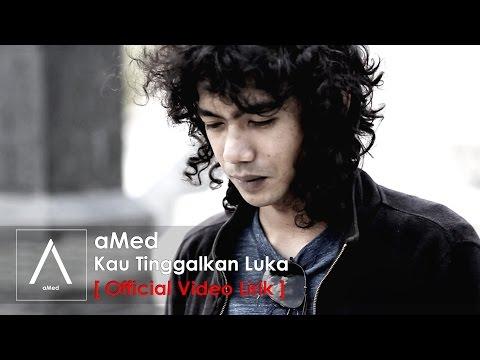 AMed - Kau Tinggalkan Luka (Official Lyric Video)