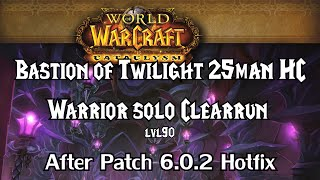 Guide: Bastion of Twilight 25 HC solo Clearrun (incl. Sinestra) - after 6.0.2 || Warrior lvl90