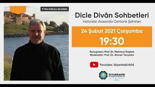 Dicle Divan Sohbetleri - Hatıralar Arasında Osmanlı Şehirleri