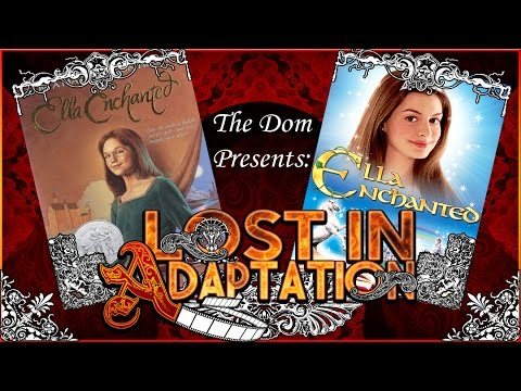 Ella Enchanted, Lost in Adaptation ~ The Dom