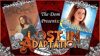 Ella Enchanted, Lost in Adaptation ~ The Dom