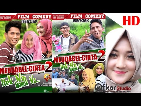 FILM COMEDY BERGEK '' MEUDABEL CINTA 2 Eps. Itek Na Manoek Na. HD Video Quality 2017