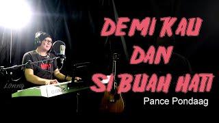 Lagu Nostalgia - DEMI KAU DAN SI BUAH HATI - Pance Pondaag. COVER by Lonny