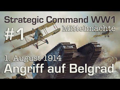 let's-play-strategic-command-ww1-#1:-angriff-auf-belgrad---1.8.1914-(mittelmächte)