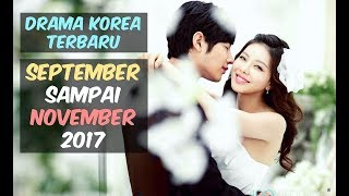 Video 12 Drama Korea Terbaru dan Terbaik Selama September-November 2017 download MP3, 3GP, MP4, WEBM, AVI, FLV April 2018