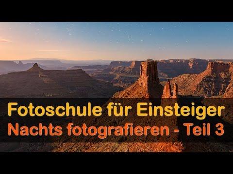 Fotoschule für Einsteiger - Teil 11 - Nachtfotografie in Utah - 720p - Nikon D800E 2,8/14-24mm