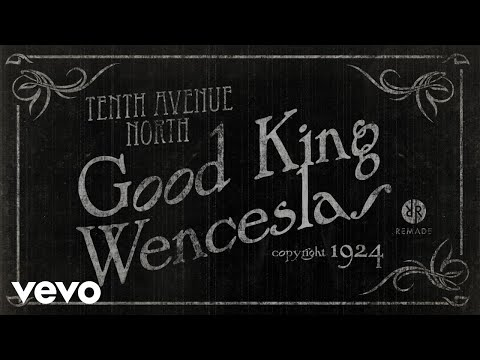 Tenth Avenue North - Good King Wenceslas (Audio)