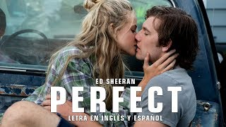 ED SHEERAN - PERFECT | LETRA EN INGLÉS Y ESPAÑOL (ENDLESS LOVE)