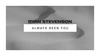 Ryan Stevenson - Always Been You (Official Audio Video)