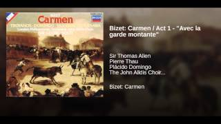 """Bizet: Carmen / Act 1 - """"Avec la garde montante"""""""