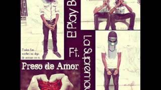 La Supremacia & Anthony El Play Boy - Preso de Amor