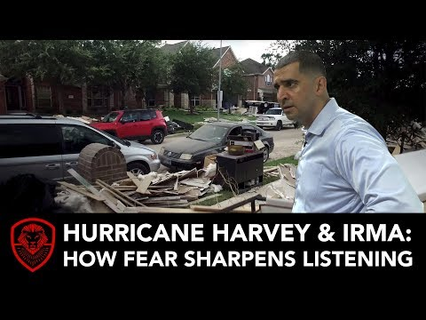 Hurricane Harvey & Irma: How Fear Sharpens Listening