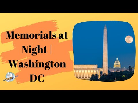Memorials at Night | Washington DC