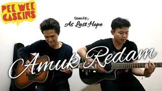 Download lagu Pee Wee Gaskin - Amuk Redam (COVER ZULIAN & WIDZ KAKAREK) MP3