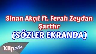 Şarttır (SÖZLER EKRANDA) Sinan Akçıl ft. Ferah Zeydan