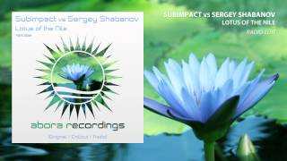 Subimpact vs Sergey Shabanov - Lotus of The Nile (Radio Edit)