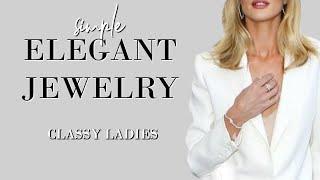 Elegant Jewellery for Classy Ladies   Classy Women Style