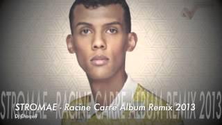 Repeat youtube video STROMAE   Racine Carré Album Remix 2013   DJ CHAQUILL